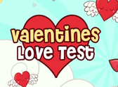 Love Valentines Test